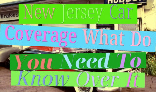 New Jersey Car Coverage - What Do You Need To Know Over It?