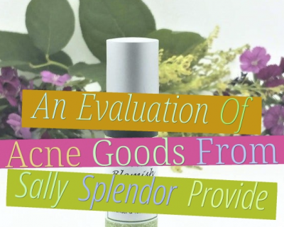 An Evaluation Of Acne Goods From Sally Splendor Provide