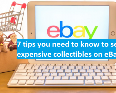 7 tips you need to know to sell expensive collectibles on eBay