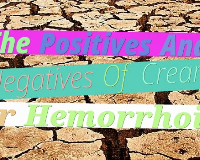 The Positives And Negatives Of Cream For Hemorrhoids