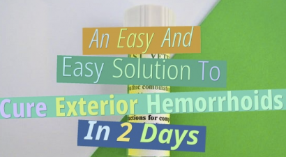 An Easy And Easy Solution To Cure Exterior Hemorrhoids In 2 Days