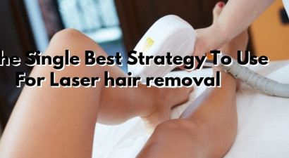 The Single Best Strategy To Use For Laser hair removal