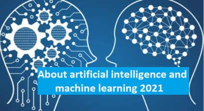 About artificial intelligence and machine learning 2021