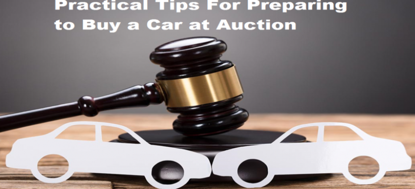 Practical Tips For Preparing to Buy a Car at Auction