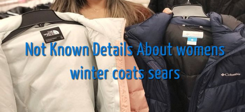 Not Known Details About womens winter coats sears