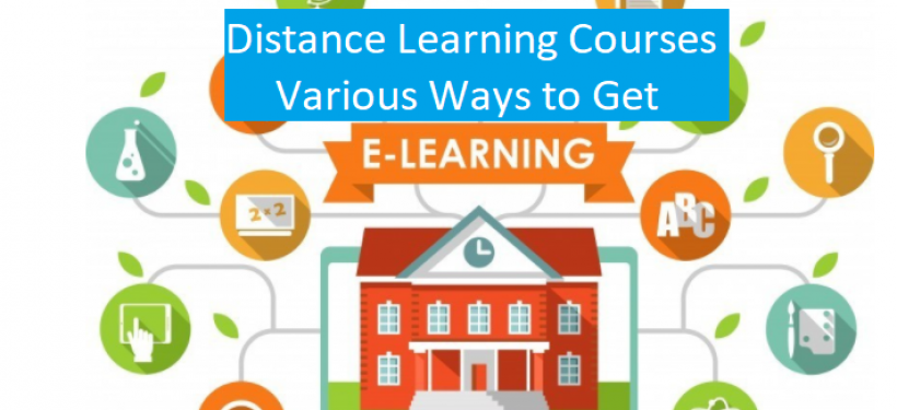 Distance Learning Courses Various Ways to Get